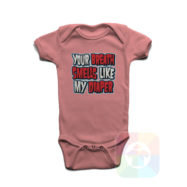 A WHITE Baby Onesie with the  ' Baby onesie 'YOUR BREATH SMELLS LIKE MY DIAPER' kids funny novelty design. #8369 / New Born, 6m, 12m, 24m Sizes ' design.