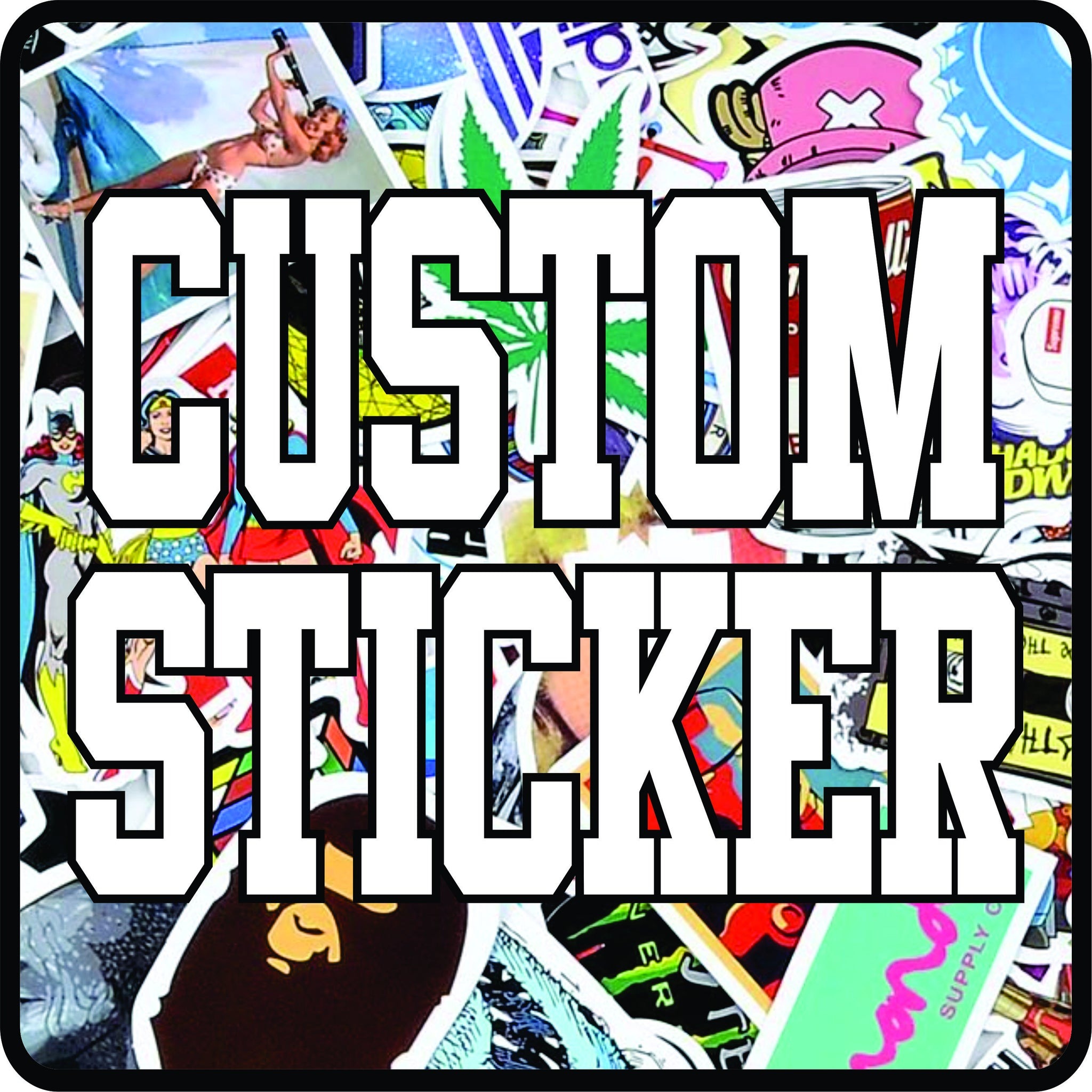 CUSTOM - STICKERS