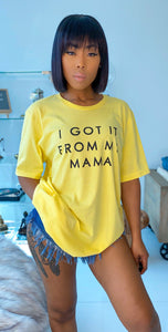 I Got It From My Mama Tee (Yellow) - MuurSwagg