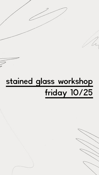 Stained Glass Workshop - Open Registration!