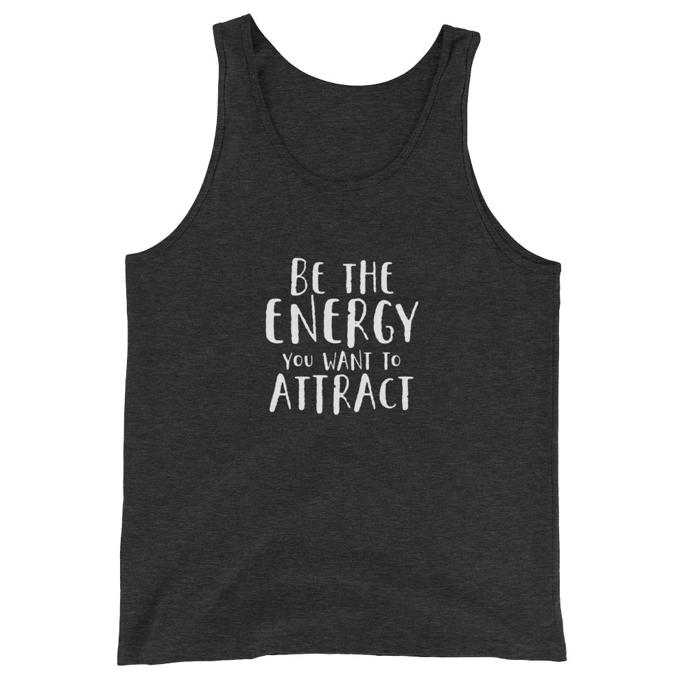Be the Energy You Want to Attract Mens' Tank Top
