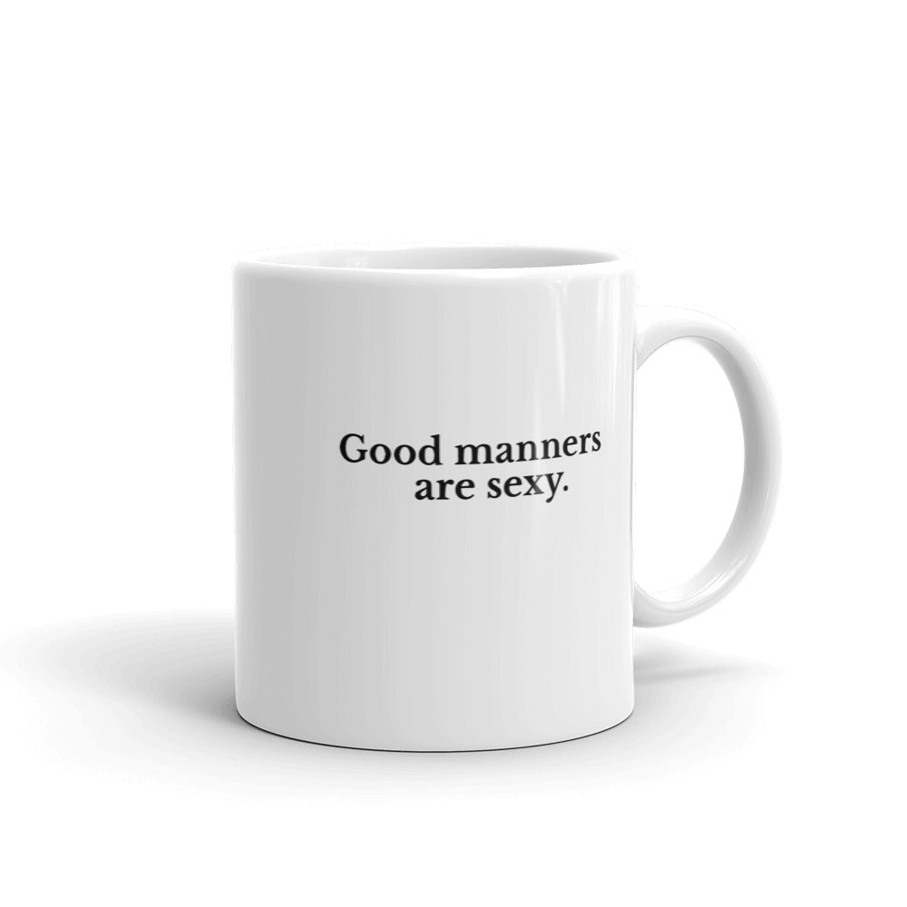 Good Manners Are Sexy Mug