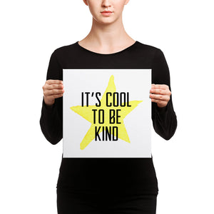 It's Cool to be Kind Canvas