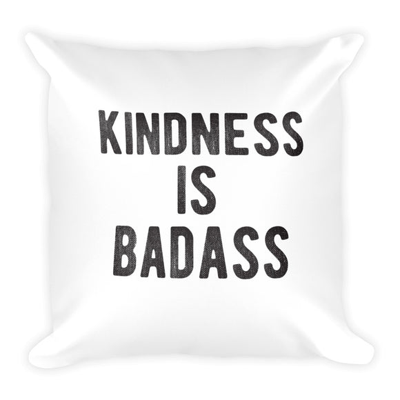 Kindness Is Badass Square Pillow