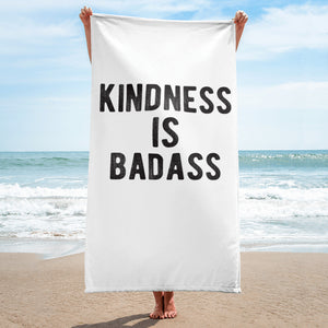 Kindness Is Badass Beach Towel