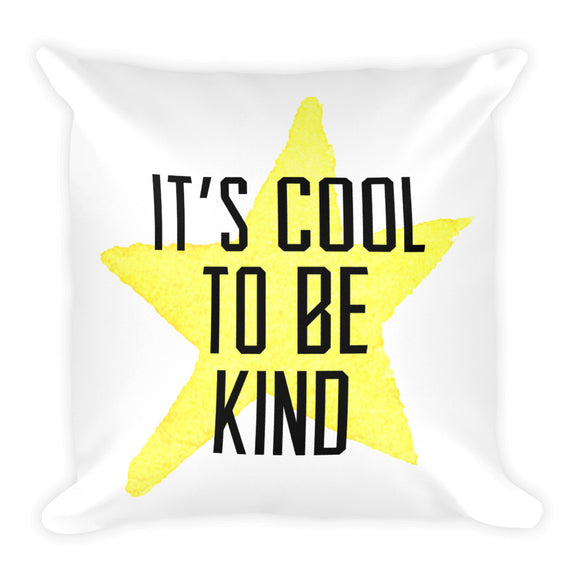 It's Cool to be Kind Square Pillow