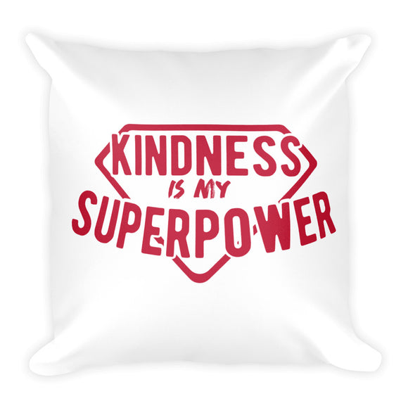 Kindness Is My Superpower Square Pillow