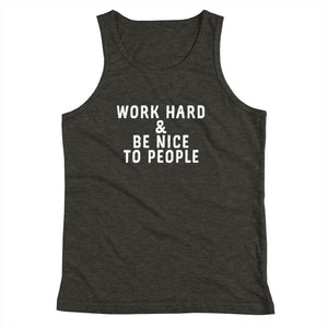 Work Hard & Be Nice to People Kids' Tank