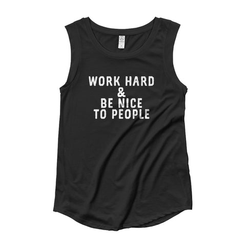 Work Hard & Be Nice to People Ladies' Cap Sleeve