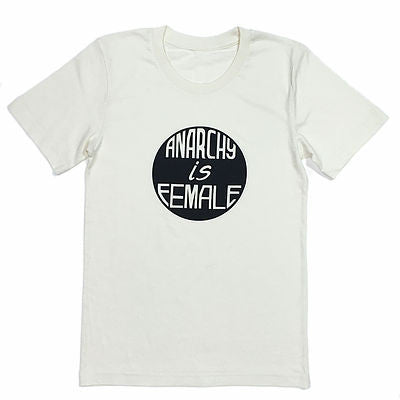 Anarchy is Female T-Shirt