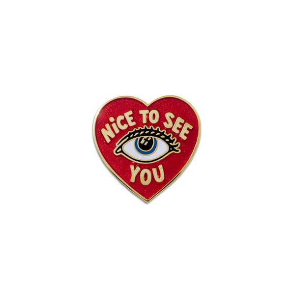 Nice To See You Pin