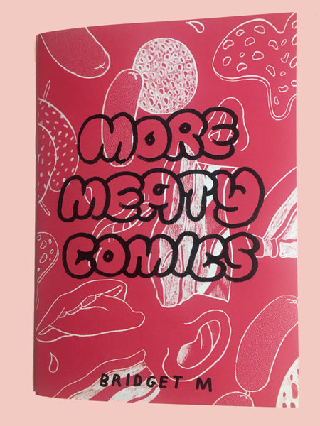 More Meaty Comics by Bridget Meyne