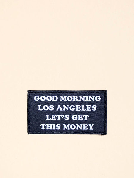 Good Morning Los Angeles Let's Get This Money Patch