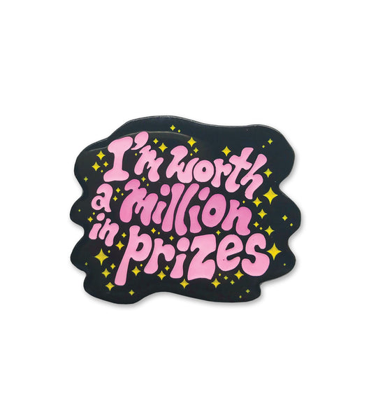 I'M WORTH A MILLION IN PRIZES enamel pin
