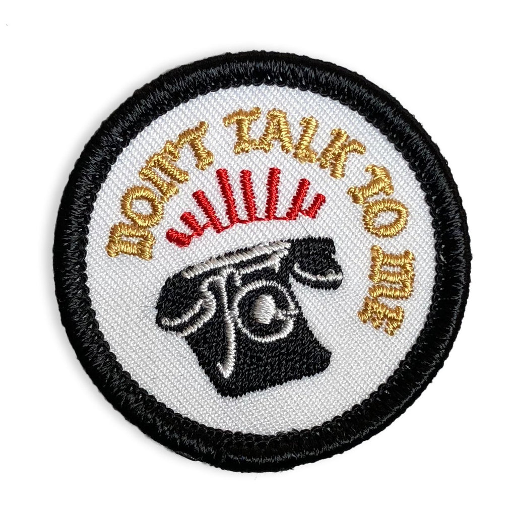 Don't Talk To Me - Mini Patch