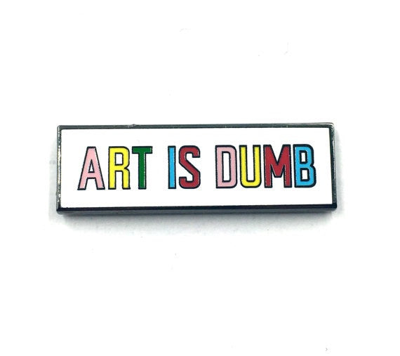 Art is Dumb pin