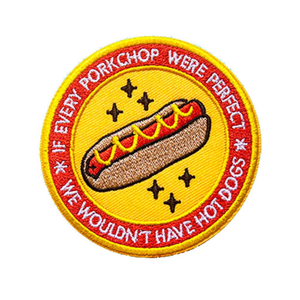If every hotdog were perfect, we wouldn't have porkchops patch
