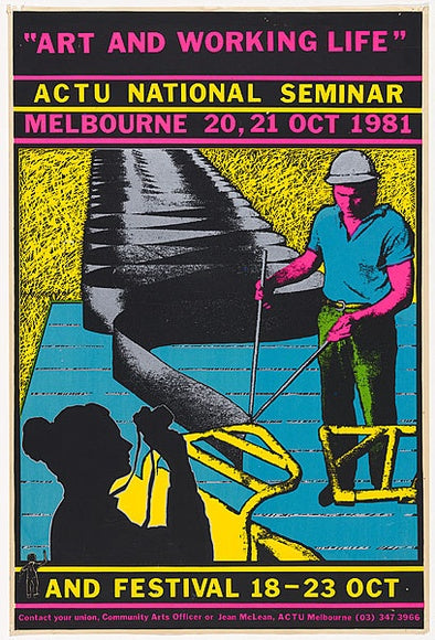 'Art and Working Life' ACTU National Seminar and Festival 1981 Promotional Poster