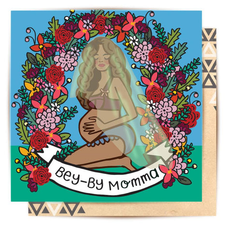 Greeting Card Bey Be Momma
