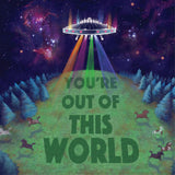 Greeting Card You're out of this World