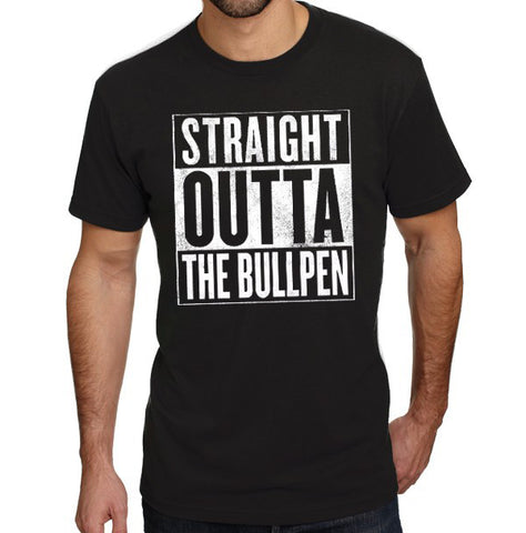 Straight Outta The Bullpen - Warning Track Apparel