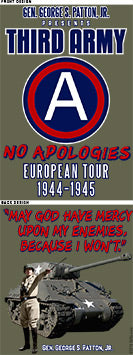 Front: Gen. George S. Patton, Jr. presents Third Army - No Apologies - European Tour 1944-1945 | Back: