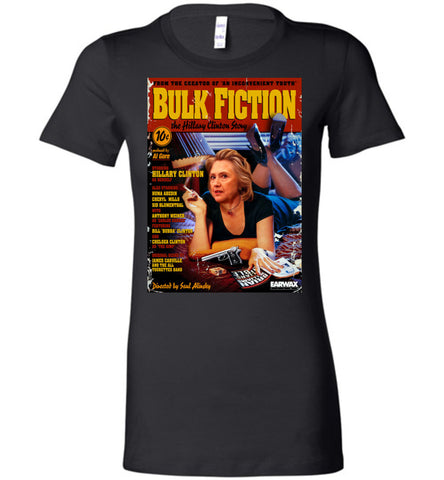 Anti-Hillary Bulk Fiction Bella Ladies Favorite Tee - by DV8s.com