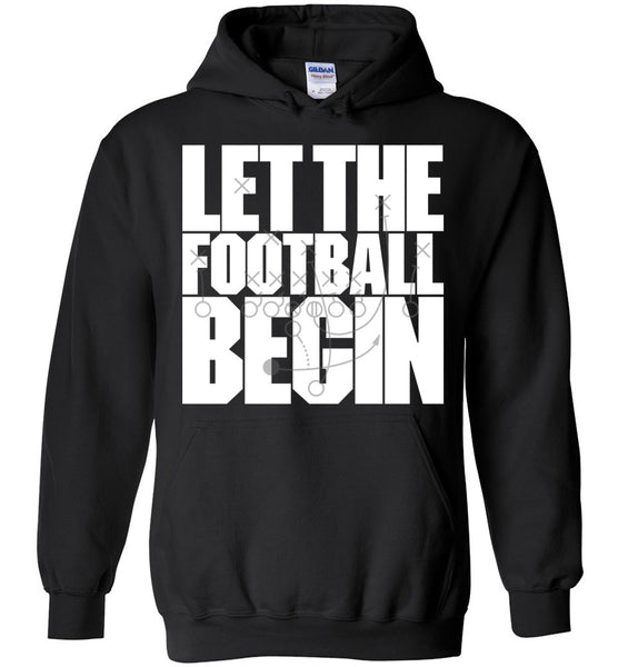 Let the Football Begin Hoodie