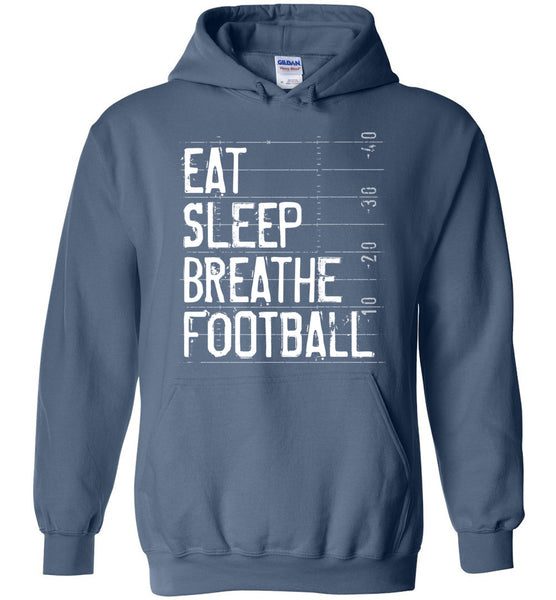 Eat Sleep Breathe Football Hoodie