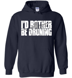 I'd Rather Be Droning (Military Style) Hoodie