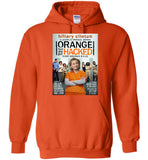 Anti-Hillary Orange 'Cuz She Got Hacked Gildan Heavy Blend Hoodie - by DV8s.com