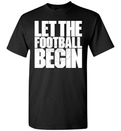 Let the Football Begin T-Shirt