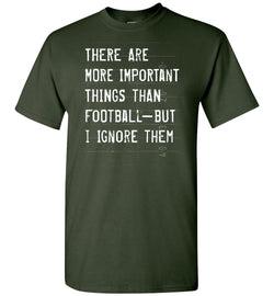 Funny Football T-Shirt (More Important Things)