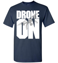 Drone On T-Shirt