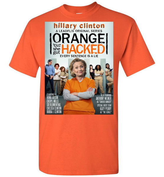 Anti-Hillary Orange 'Cuz She Got Hacked Gildan T-Shirt - by DV8s.com