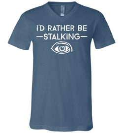 I'd Rather Be Stalking Canvas Unisex V-Neck T-Shirt - by DV8s.com