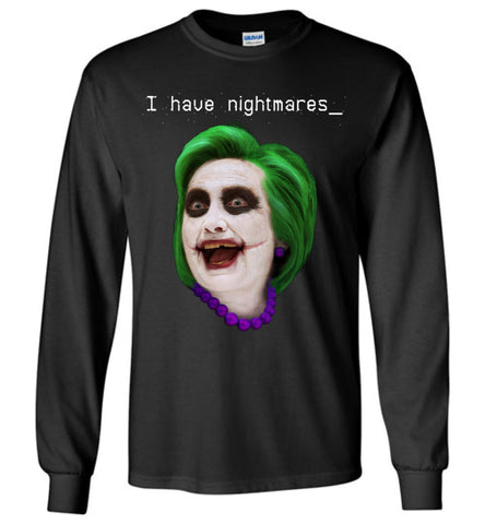 Stop Hillary Nightmares Long-Sleeve T-Shirt