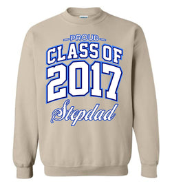 Proud Class of 2017 Stepdad Sweatshirt
