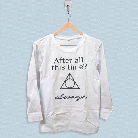 Long Sleeve T-shirt - After All This Time Always