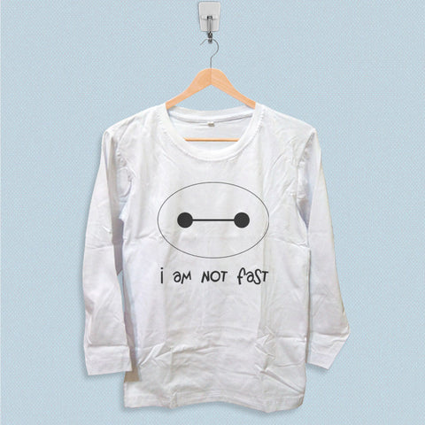 Long Sleeve T-shirt - I Am Not Fast Baymax