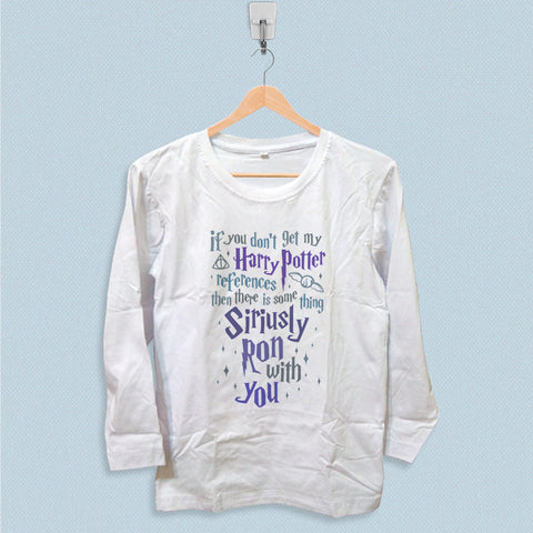 Long Sleeve T-shirt - If You Dont Get My Harry Potter