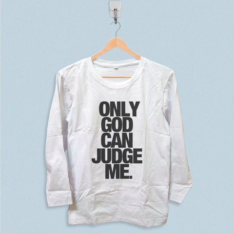Long Sleeve T-shirt - Only God Can Judge Me