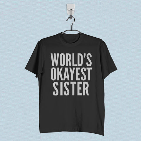 Men T-Shirt - Worlds Okayest Sister