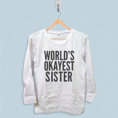 Long Sleeve T-shirt - Worlds Okayest Sister