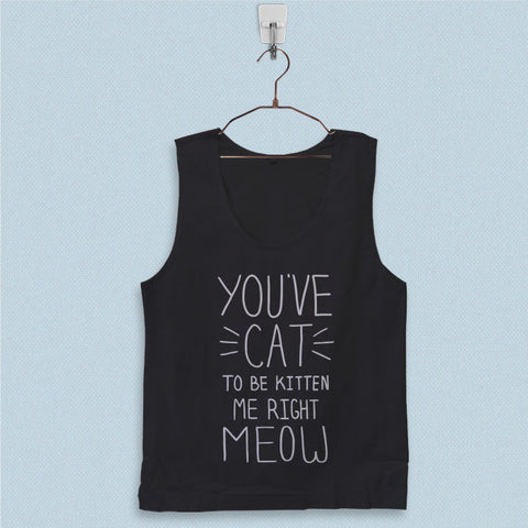 Men's Basic Tank Top - You Have Cat to Be Kitten Me Right Meow