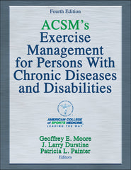 ACSM's Exercise Management for Persons with Chronic Diseases and Disabilities, Fourth Edition