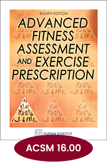 Advanced Fitness Assessment and Exercise Prescription Eighth Edition