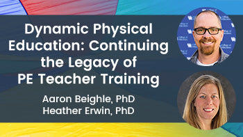 Dynamic Physical Education: Continuing the Legacy of PE Teacher Training
