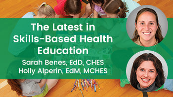 The Latest in Skills-Based Health Education