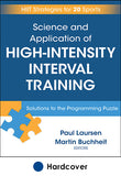 Science and Application of High-Intensity Interval Training